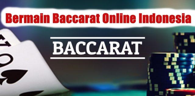 Bermain Baccarat Online Indonesia