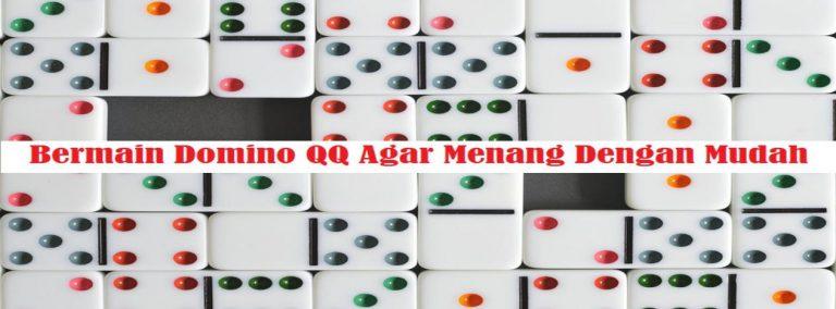 Bermain Domino QQ Agar Menang Dengan Mudah