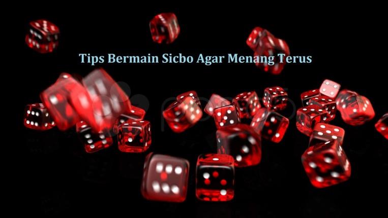 Tips Bermain Sicbo Agar Menang Terus