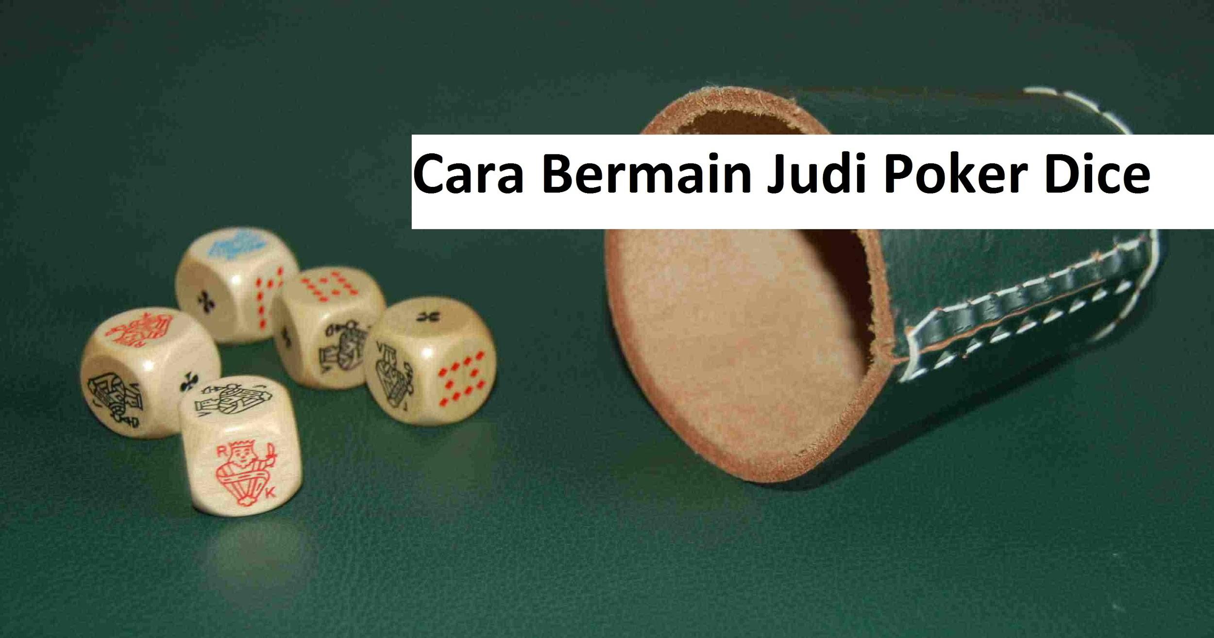 Cara Bermain Judi Poker Dice