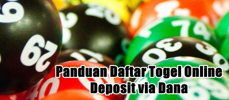 Panduan Daftar Togel Online Deposit via Dana
